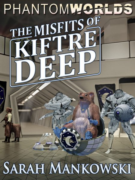 The Misfits of Kiftre Deep (Phantomworlds: Book One)