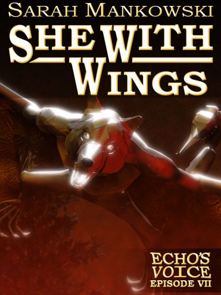 She With Wings: Echo's Voice Episode 7