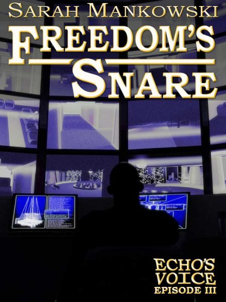 Freedom's Snare: Echo's Voice Episode 3