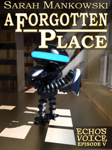 A Forgotten Place: Echo's Voice Episode 5