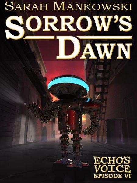 Sorrow's Dawn: Echo's Voice Episode 6