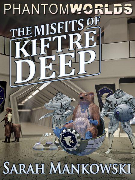 The Misfits of Kiftre Deep (Phantomworlds: Book One)