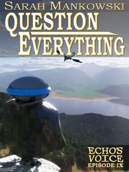 Question Everything: Echo's Voice Episode 9