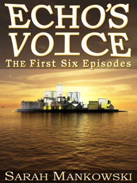 Echo's Voice: Episodes 1-6